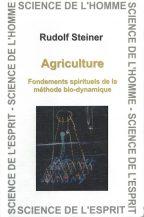 Agriculture. Fondements spirituels de la méthode bio-dynamique. Rudolf Steiner